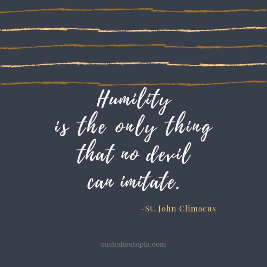 Humility is the only thing that no devil can imitate. 900x900 - Gallery
